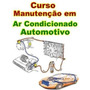 Curso De Ar Condicionado De Auto 04 Dvds Video E Apost.