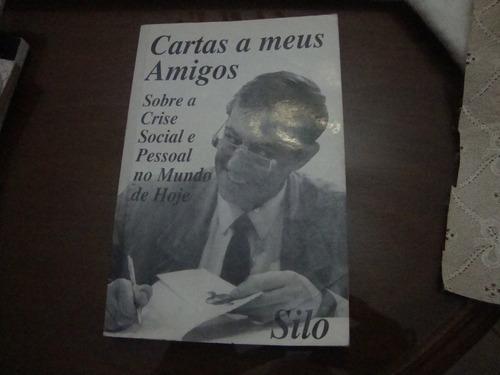 Cartas A Meus Amigos - Silo - Fotos Reais Do Livro