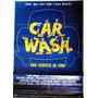 Cartaz Original Filme Car Wash Onde Acontece De Tudo 1976