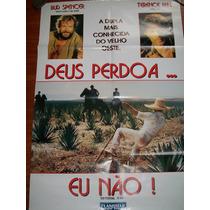 Cartaz Poster - Deus Perdoa... Eu Não - Bud Spencer, Terence