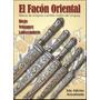 El Facon Oriental. Adagas- Facoes .libro Das Facas Gauchas.