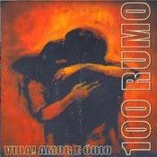 Cd - 100 Rumo - Vida! Amor E Ódio - Frete Gratis
