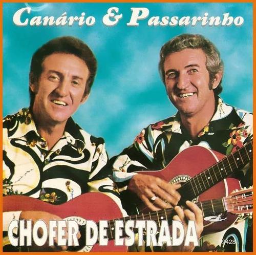 Cd Canário & Passarinho : Chofer De Estrada Frete Gratis