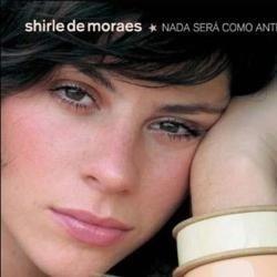Cd Shirle De Moraes - Nada Será Como Antes