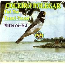 Coleiro. O Canto Do Coleiro Polegar. Original. Frete Gratis!