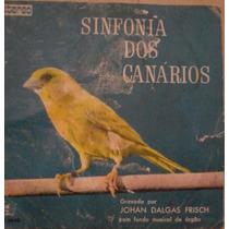 Lp Sinfonia Dos Canários Antigo