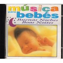 Cd Música Para Bebês - Boas Noites - Buenas Noches