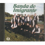Cd - Banda Do Imigrante