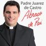 Cd Padre Juarez De Castro - Abraço De Pai (lacrado)