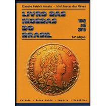 Catalogo De Moedas Do Brasil 1643 Até 2015