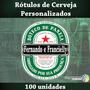 100 Rótulos De Cerveja Personalizados