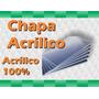 Placa Ou Chapa Acrílico Sob Medida Acrílico 100%melhor Pre