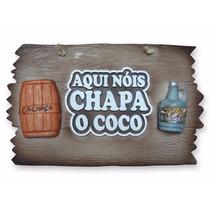 Placa Pequena - Aqui Nóis Chapa O Coco - Churrasco