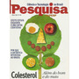 Revista Pesquisa- Colesterol/ Antartida/ Efeito Estufa