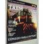 Revista História Viva Locomotivas E Vagões Número 06