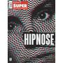 Revista Dossiê Superinteressante Hipnose 353-a 66-a Lacrada