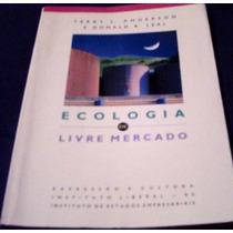 Ecologia De Livre Mercado, De Terry L. Anderson E D.r.leal..