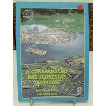 A Conservação Das Florestas Tropicais - Furlan - Nucci