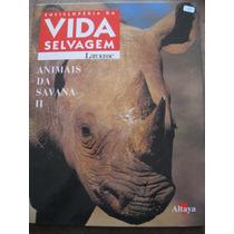 Livro: Enciclopédia Da Vida Selvagem - Animais Da Savana Ii