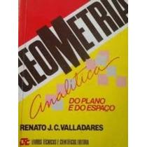 Geometria Analítica Do Plano E Espaço- Renato J.c.valladares