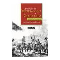 Livro - Dicionário De Mineralogia E Gemologia 2°edição - Nov
