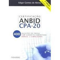 Livro Certificação Anbid Cpa-20 400 Questões De Prova Coment