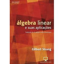 Livro-álgebra Linear E Suas Aplicações ¿ Gilbert Strang-4ºed