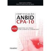 Certificação Anbid Cpa-10 - 400 Questões De Prova Com Gabari