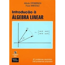 Introdução À Álgebra Linear De Alfred Steinbruch.