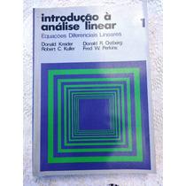 Introdução À Análise Linear Vol. 1 - Kreider - Ostberg -1988
