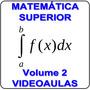 Curso Matemática Superior Calculo 1, 2, 3 E 4 Videoaulas