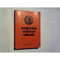 Conjuntos,vetores E Cálculo-claudio Moreira.