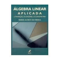 Álgebra Linear Aplicada A Finanças, Economia E Econometria