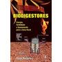 Biodigestores - Energia, Fertilidade E Saneamento Para A Zon