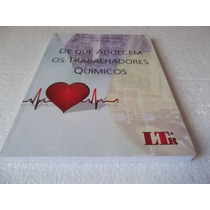 Livro De Que Adoecem Os Trabalhadores Químicos