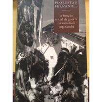 Livro A Funcão Social Da Guerra Na Sociedade Tupinambá