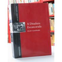 Livro A Ditadura Escancarada Elio Gaspari As Ilusões Armadas