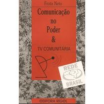 Livro: Comunicação No Poder - Frota Neto