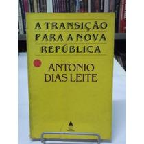 Livro - A Transição Para A Nova República - Antoine Dias L.