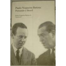 Paulo Nogueira Batista: Pensando O Brasil - Frete Grátis