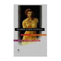 Mulher: Feminino Plural - Mitologia, História E Psicanálise