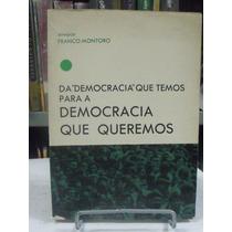 Da Democracia Que Temos Para A Democracia Que Queremos