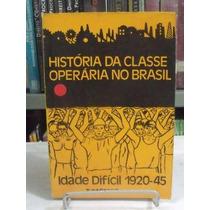 História Da Classe Operária No Brasil