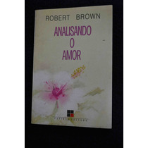 Analisando O Amor - Robert Brown