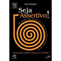 Livro Seja Assertivo! - Vera Martins