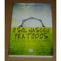 O Sol Nasceu Pra Todos Luis Carlos De Morais Junior Livro