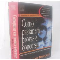Como Passar Em Provas E Concursos - 16ª Ed. 2005