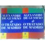 Alexandre De Gusmão E O Tratado De Madrid - Imprensa Oficial