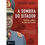 Sombra Do Ditador, A: Memórias Políticas Do Chile Sob Pin