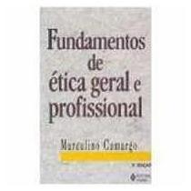 Fundamentos De Ética Geral E Profissional